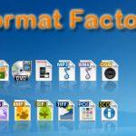 Format Factory Nedir Kullanımı Ne İşe Yarar